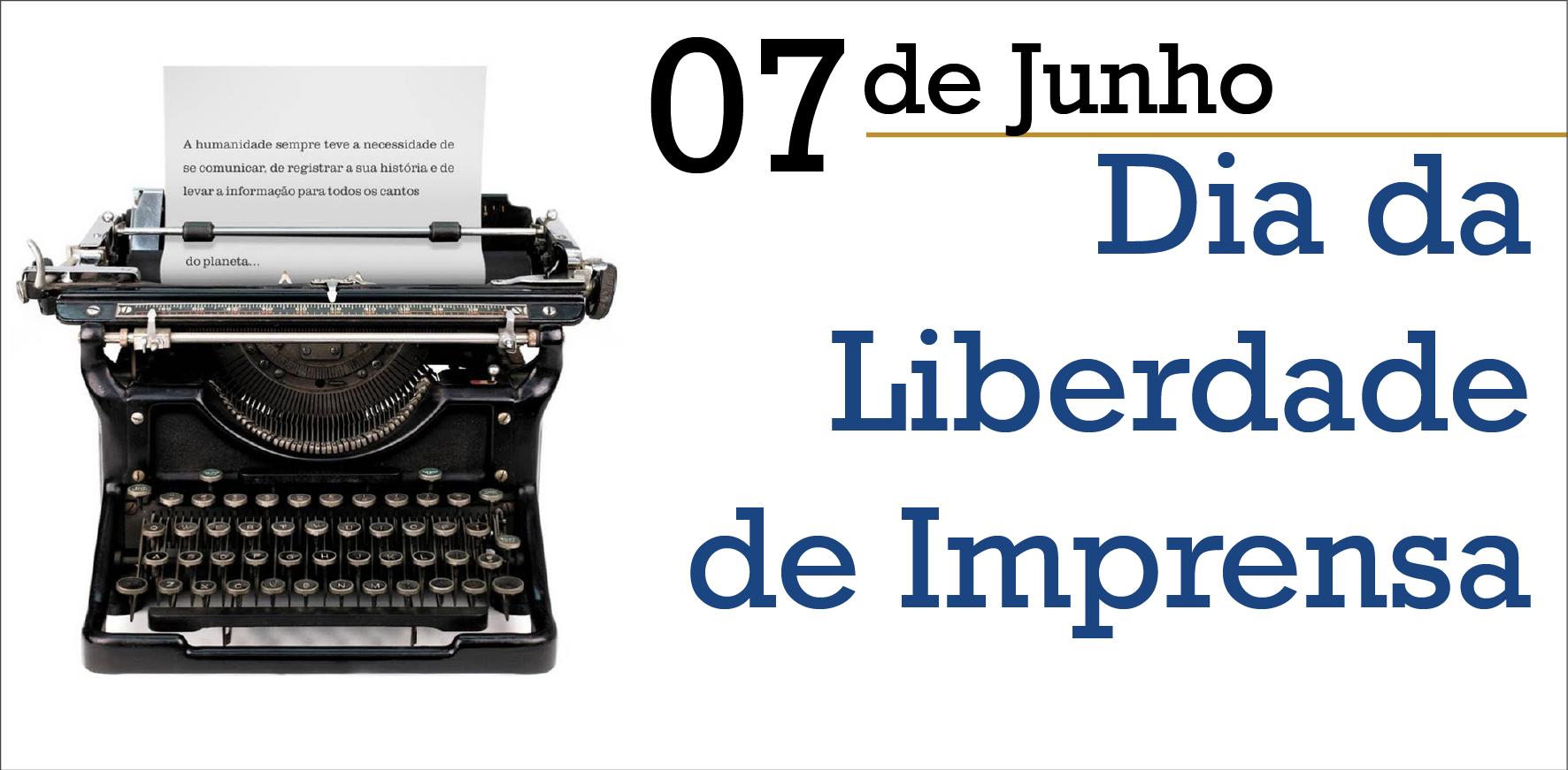 Dia da Liberdade de Imprensa 7 de junho, liberdade perigosa
